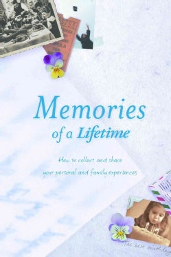 Memories of a Lifetime: How to Collect and Share Your Personal and Family Experiences (Hardcover)