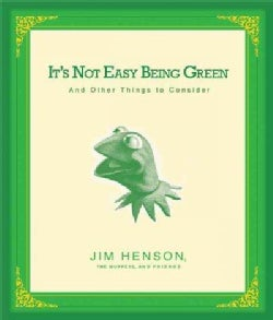 It's Not Easy Being Green: And Other Things to Consider (Hardcover)
