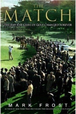 The Match: The Day the Game of Golf Changed Forever (Hardcover)
