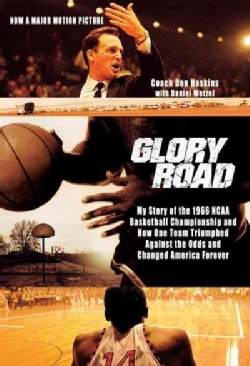 Glory Road: My Story of the 1966 Ncaa Basketball Championship And How One Team Triumphed Against the Odds And Cha... (Paperback)