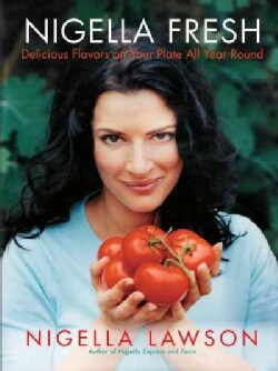 Nigella Fresh: Delicious Flavors on Your Plate All Year Round (Paperback)