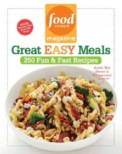 Food Network Magazine Great Easy Meals: 250 Fun & Fast Recipes (Paperback)