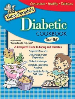 Busy Peoples Diabetic Cookbook: Healthy Cooking The Entire Family Can Enjoy (Hardcover)