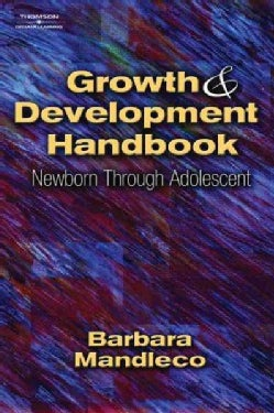 Growth and Development Handbook: Newborn Through Adolescent (Paperback)