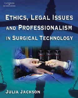 Ethics, Legal Issues And Professionalism In Surgical Technology (Paperback)