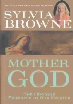 Mother God: The Feminine Principle to Our Creator (Hardcover)