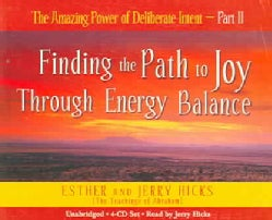 The Amazing Power of Deliberate Intent: Finding the Path to Joy Through Energy Balance (CD-Audio)
