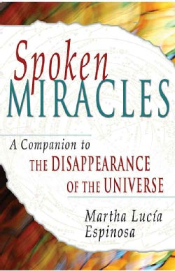 Spoken Miracles: A Companion to the Disappearance of the Universe (Paperback)