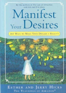Manifest Your Desires: 365 Ways to Make Your Dreams a Reality (Paperback)