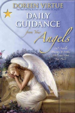 Daily Guidance from Your Angels: 365 Angelic Messages to Soothe, Heal, and Open Your Heart (Hardcover)