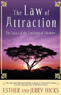 The Law of Attraction: The Basics of the Teachings of Abraham (Hardcover)