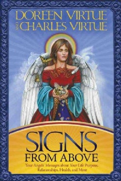 Signs From Above: Your Angels' Messages About Your Life Purpose, Relationships, Health, and More (Paperback)