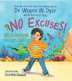 No Excuses!: How What You Say Can Get in Your Way (Hardcover)