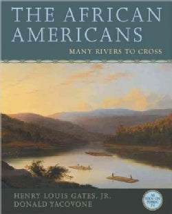 The African Americans: Many Rivers to Cross (Hardcover)