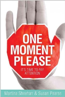 One Moment Please: It's Time to Pay Attention (Paperback)