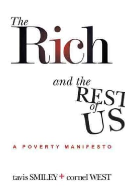 The Rich and the Rest of Us: A Poverty Manifesto (Paperback)