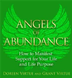 Angels of Abundance: Heaven's 11 Messages to Help You Manifest Support, Supply, and Every Form of Abundance (Paperback)