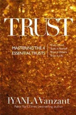 Trust: Mastering the Four Essential Trusts (Hardcover)
