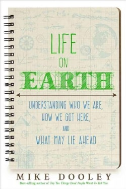 Life on Earth: Understanding Who We Are, How We Got Here, and What May Lie Ahead (Hardcover)