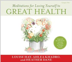 Meditations for Loving Yourself to Great Health (CD-Audio)