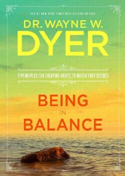 Being in Balance: 9 Principles for Creating Habits to Match Your Desires (Paperback)