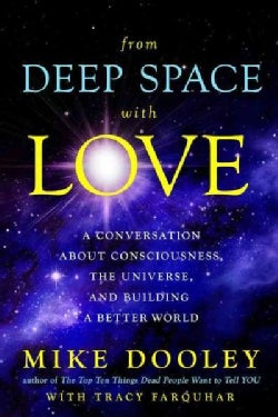 From Deep Space With Love: A Conversation About Consciousness, the Universe, and Building a Better World (Hardcover)