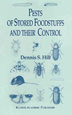 Pests of Stored Foodstuffs and Their Control (Hardcover)
