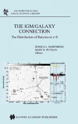 Igm/Galaxy Connection: The Distribution of Baryons at Z=O (Hardcover)