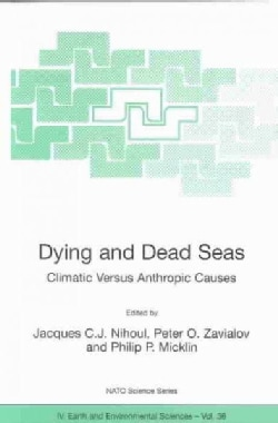 Dying and Dead Seas: Climate Versus Anthropic Causes (Paperback)