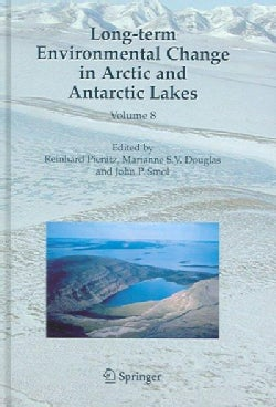 Long-term Environmental Change In Arctic And Antarctic Lakes (Hardcover)