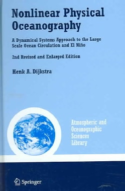 Nonlinear Physical Oceanography: A Dynamical Systems Approach to the Large Scale Ocean Circulation ans El Nino (Hardcover)