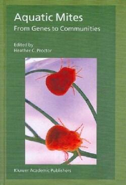 Aquatic Mites: From Genes To Communities (Hardcover)