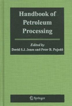 Handbook of Petroleum Processing (Hardcover)
