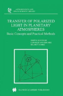 Transfer of Polarized Light in Planetary Atmospheres: Basic Concepts And Practical Methods (Paperback)