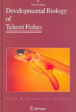 Developmental Biology Of Teleost Fishes (Hardcover)