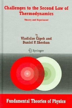 Challenges To The Second Law Of Thermodynamics: Theory And Experiment (Hardcover)