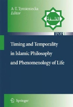 Timing and Temporality in Islamic Philosophy and Phenomenology of Life (Hardcover)