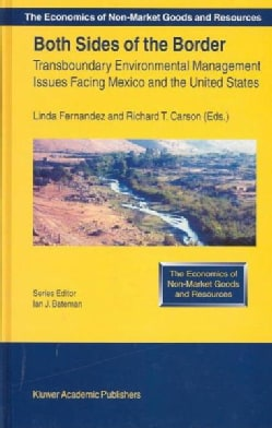 Both Sides of the Border: Transboundary Environmental Management Issues Facing Mexico and the United States (Hardcover)
