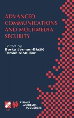 Advanced Communications and Multimedia Security: Ifip Tc6/Tc11 Sixth Joint Working Conference on Communications a... (Hardcover)