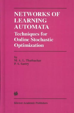 Networks of Learning Automata: Techniques for Online Stochastic Optimization (Hardcover)