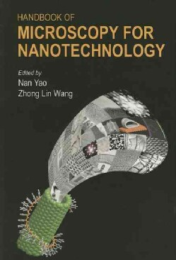 Handbook Of Microscopy For Nanotechnology:  (Hardcover)