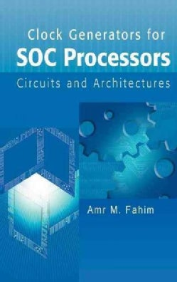 Clock Generators For SOC Processors: Circuits and Architectures (Hardcover)