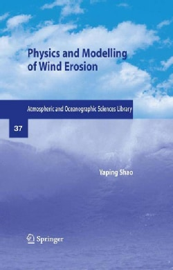 Physics and Modelling of Wind Erosion (Hardcover)