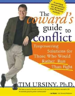 The Coward's Guide to Conflict: Empowering Solutions for Those Who Would Rather Run Than Fight (Paperback)