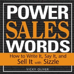 Power Sales Words: How to Write It, Say It, And Sell It With Sizzle (Paperback)
