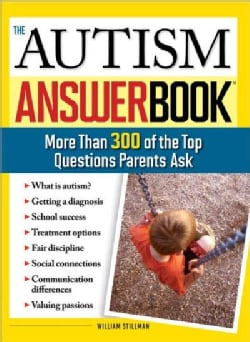 The Autism Answer Book: More Than 300 of the Top Questions Parents Ask (Paperback)