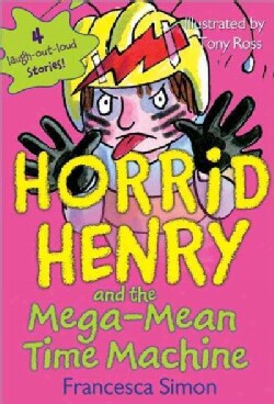 Horrid Henry and the Mega-Mean Time Machine (Paperback)