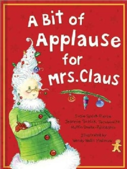 A Bit of Applause for Mrs. Claus: A Picture Book (Hardcover)