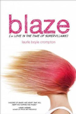 Blaze (or Love in the Time of Supervillains) (Paperback)