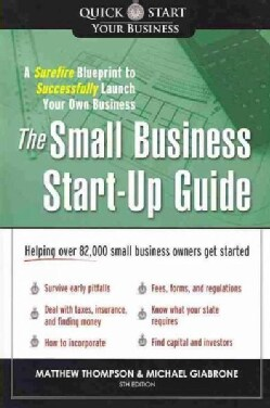 The Small Business Start-Up Guide: A Surefire Blueprint to Successfully Launch Your Own Business (Paperback)
